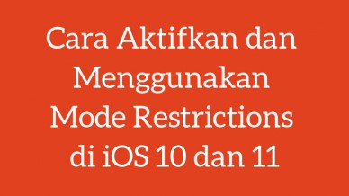 Cara Aktifkan Dan Menggunakan Mode Restrictions Di Ios 10 Dan 11