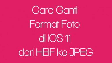 Cara Ganti Format Foto Di Ios 11 Dari Heif Ke Jpeg