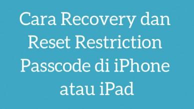 Cara Recovery Dan Reset Restriction Passcode Di Iphone Atau Ipad