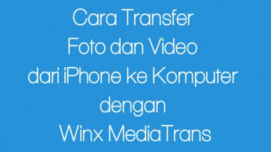 Transfer Dari Iphone Ke Pc Denga Winx Mediatrans